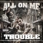 Trouble - All On Me (Deluxe) Cover Art