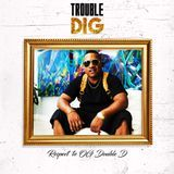 Trouble - Dig (Clean) Cover Art