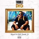 Trouble - Dig (Explicit) Cover Art