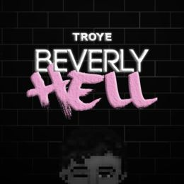 Troye - Beverly Hell Cover Art