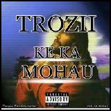 Trozii - Ke Ka Mohau Cover Art