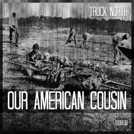 Truck North - Our American Cousin... Cover Art