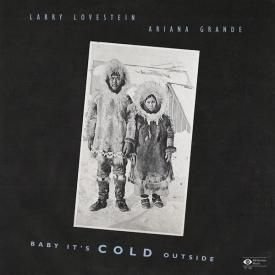 Baby, It's Cold Outside (w/ Larry Lovestein & Ariana Grande)