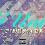 TruuCity - They Talked About Jesus Cover Art