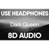 Dark Queen (8D AUDIO)