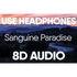 Sanguine Paradise (8D AUDIO)