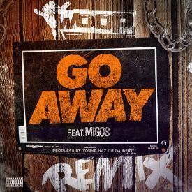 Woop - Go Away Remix Ft Migos (Prod By Haz On Da Beat)