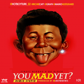 You Mad Yet (Remix) (ft. Cap 1, Maino, and Graf)