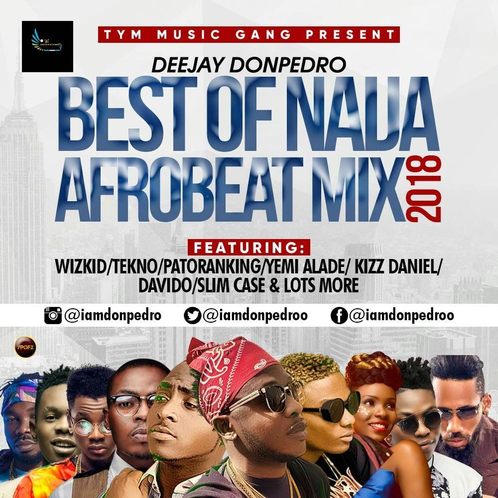 BEST OF NAIJA MIX 2018 22 by Deejay Donpedro from Deejay Donpedro