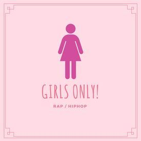 Girls Only (Rap/ HipHop)