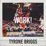 Tyrone Briggs - WORK! Cover Art