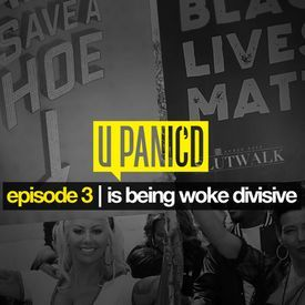 Episode 3: Is Being Woke Divisive