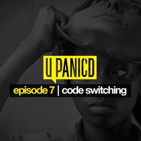Episode 7: Code Switching
