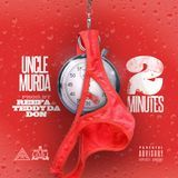 Uncle Murda - 2 Minutes Cover Art