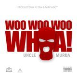 Uncle Murda - Woo Woo Woo Whoa Cover Art