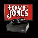 UNCLESHOW DIGITAL A.K.A. THE LEGEND SHOWTIME - LOVE JONES AND CHILL Cover Art