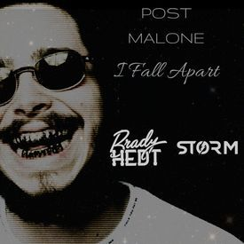 Post Malone - I Fall Apart (Brady Hedt X STORM Remix cutted)