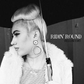 Ridin' Round (RELLIM Edit)