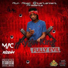 Rygin King - Fully Evil (Raw) Mac 11 Riddim