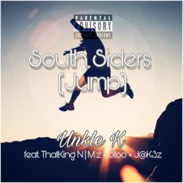 Unkle K - South Siders (Jump) [ft. Stoo x ThatKing Nimz x J@K3Z] Cover Art