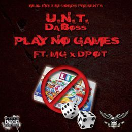 U.N.T DABOSS - Play no games Cover Art