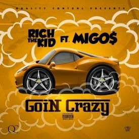Rich The Kid - Goin Crazy ft Migos [Prod By KE]