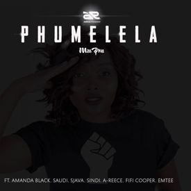 Phumelela ft. Emtee, A-Reece, Fifi Cooper, Amanda Black, Saudi, Sjava & Sin