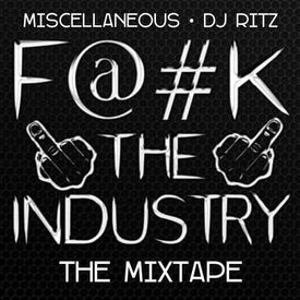 Mixtape: Miscellaneous - Fuck The Industry