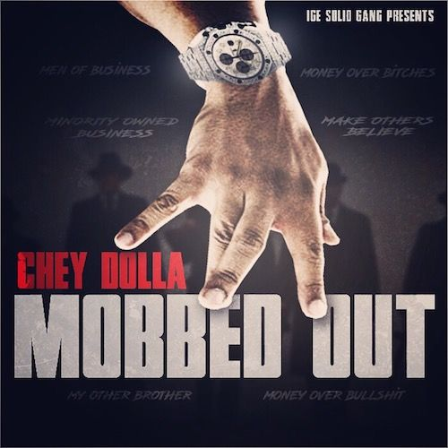 Mobbed Out by Chey Dolla from Urbanlife Distribution / Rapbay com