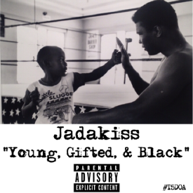 Jadakiss - Young, Gifted And Black Freestyle