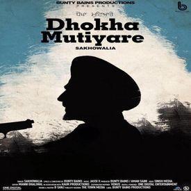 Dhokha Mutiyare - Sakhowalia