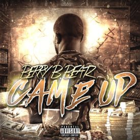#DJJTDADONEXCLUSIVE - BERRY B BEATZ (@BERRYBBEATZ86) - CAME UP (DIRTY)