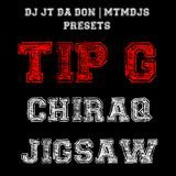 Various Artists Presented by DJ JT Da Don - #DJJTDADONEXCLUSIVE - TIP G (@TIPG13) - CHIRAQ JIGSAW Cover Art