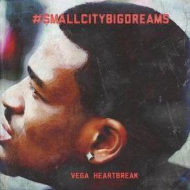 Vega Heartbreak - SmallCityBigDreams Cover Art
