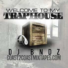 Welcome To My Traphouse Mixx - DJ BNDZ [EDM]