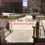 VersaTilla - Don't Go Outside (DivineRuleMix) Prod. By VersaTilla (Divine Rule Records) Cover Art