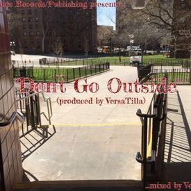 Don't Go Outside (DivineRuleMix) Prod. By VersaTilla (Divine Rule Records)