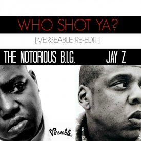Who Shot Ya?  [Verseable® Rework]