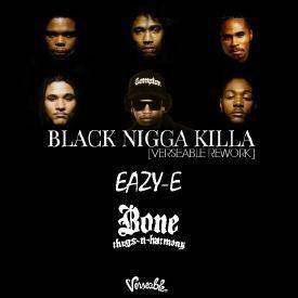 Black Nigga Killa [BNK] (Verseable® Rework) (feat. Eazy E)
