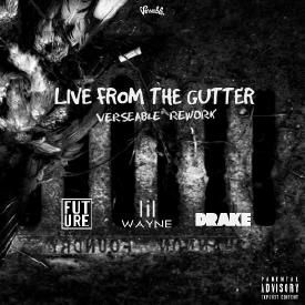 Live From The Gutter [Verseable® Rework]