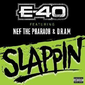 Slappin (feat. Nef The Pharaoh & D.R.A.M)