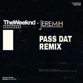 Pass Dat (Remix) (feat. TheWeeknd)