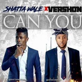 VERSHON - CAN U [FT. SHATTA WALE] (RAW)