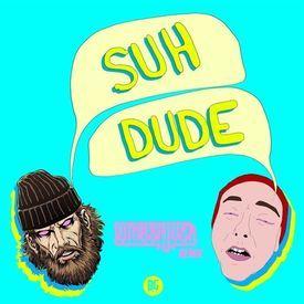 Suh Dude (LUMBERJVCK Remix)