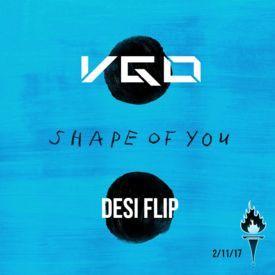 Shape of You (VGo Desi Flip)