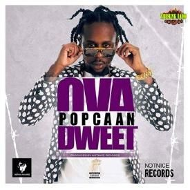 Ova Dweet [ Notnice Records ] @PopcaanMusic