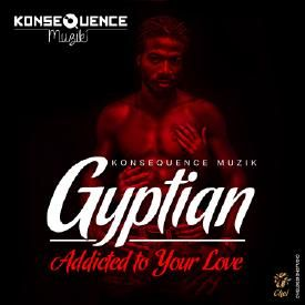 ADDICTED TO YOUR LOVE @RealGyptian