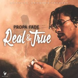 REAL AND TRUE [RAW] @TheRealPropa
