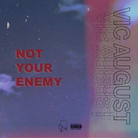 Not Your Enemy (Prod. Vic August)