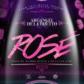 Arcangel Ft. De La Ghetto – Rose (Prod. Mambo Kingz, Dj Luian Y BF)